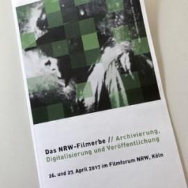 """Symposium """"Das NRW-Filmerbe: Archivierung, Digitalisierung und Veröffentlichung"""" am 26. / 27. April 2017"""